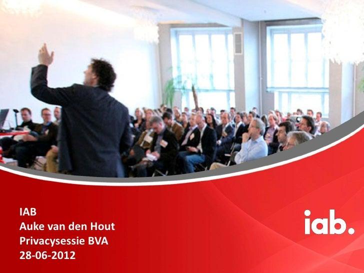 IABAuke van den HoutPrivacysessie BVA28-06-2012
