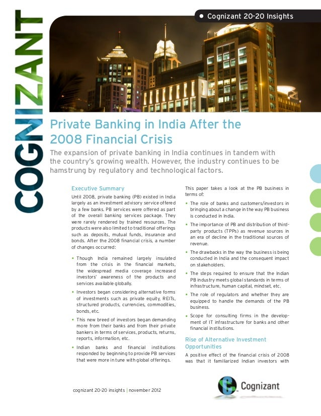 • Cognizant 20-20 InsightsPrivate Banking in India After the2008 Financial CrisisThe expansion of private banking in India...