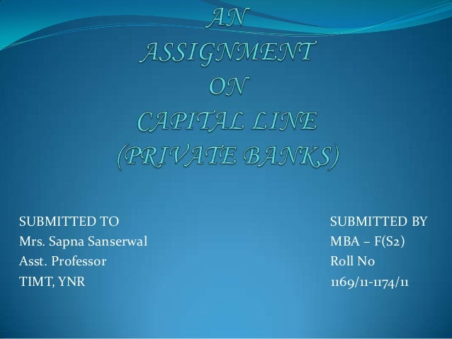 SUBMITTED TO           SUBMITTED BYMrs. Sapna Sanserwal   MBA – F(S2)Asst. Professor        Roll NoTIMT, YNR              ...