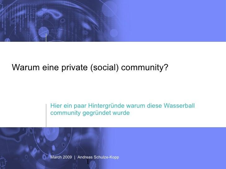 Warum eine private (social) community?  Hier ein paar Hintergründe warum diese Wasserball community gegründet wurde March ...