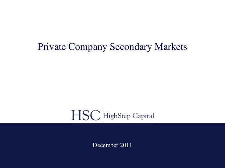 Private Company Secondary Markets            December 2011