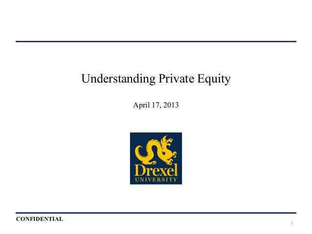 Drexel University Lecture - Private Equity Overview