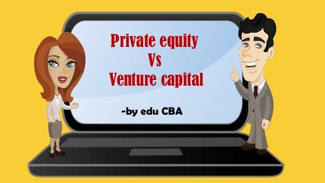 Private equity vs Venture Capital
