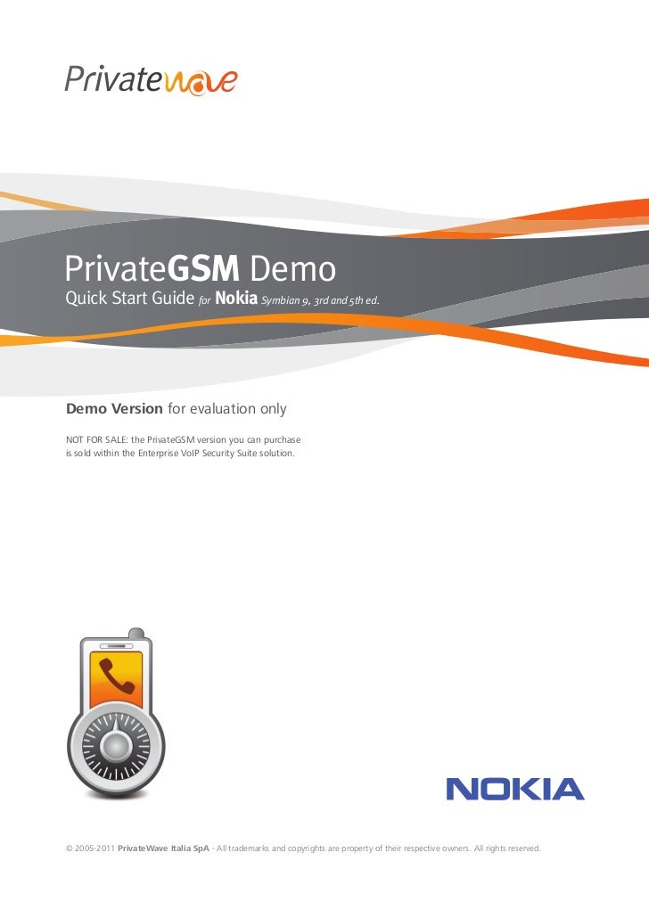 PrivateGSM DemoQuick Start Guide for Nokia Symbian 9, 3rd and 5th ed.Demo Version for evaluation onlyNOT FOR SALE: the Pri...
