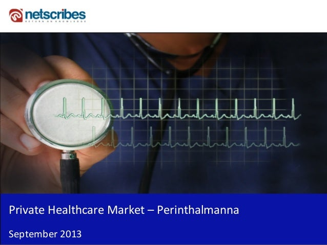 Insert Cover Image using Slide Master View Do not distort Private Healthcare Market – Perinthalmanna September 2013