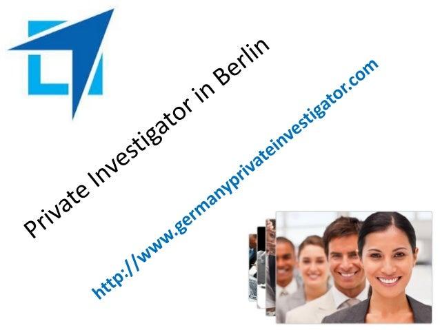 Private investigator in Berlin, providing investigation services in the field of corporateInvestigation, insurance service...