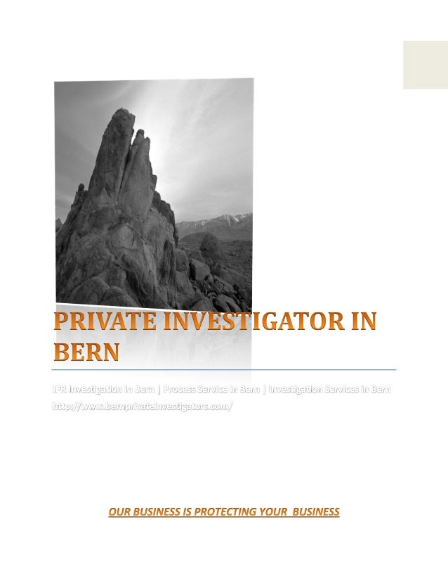 Hi Friends, We are Private Investigator in Bern, We are a Professional Private Investigation andRisk Protection Group. We ...
