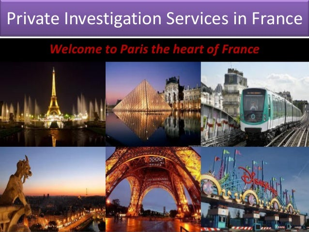 Private Investigation Services in FranceWelcome to Paris the heart of France