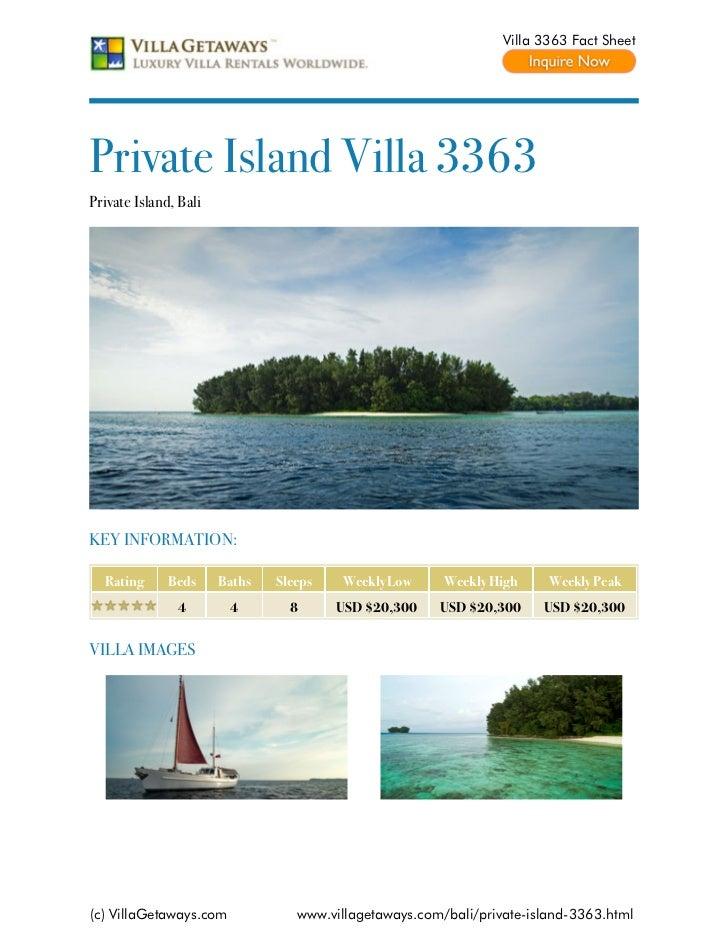 Villa 3363 Fact SheetPrivate Island Villa 3363Private Island, BaliKEY INFORMATION:  Rating      Beds     Baths   Sleeps   ...