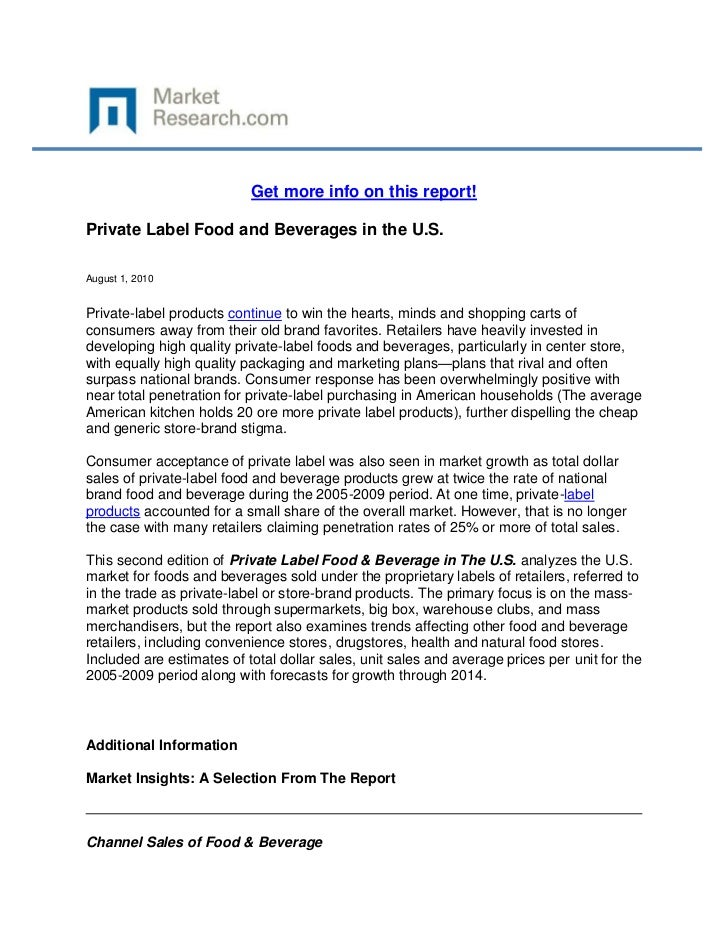 Get more info on this report!Private Label Food and Beverages in the U.S.August 1, 2010Private-label products continue to ...