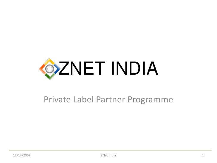 ZNET INDIA<br />Private Label Partner Programme<br />1<br />ZNet India<br />11/12/2009<br />