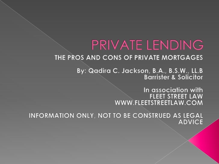  Almost all mortgages originate with a bank  or financial institution. In some cases  however, a private individual, a se...