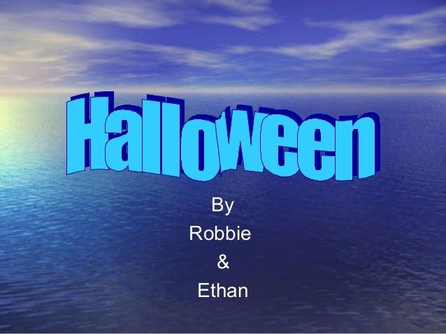 By Robbie & Ethan