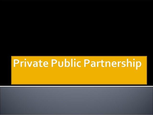 Private public partnership