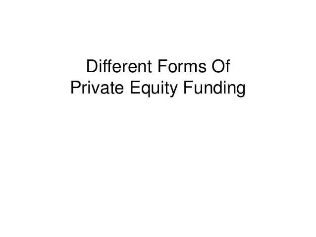 Different Forms Of Private Equity Funding
