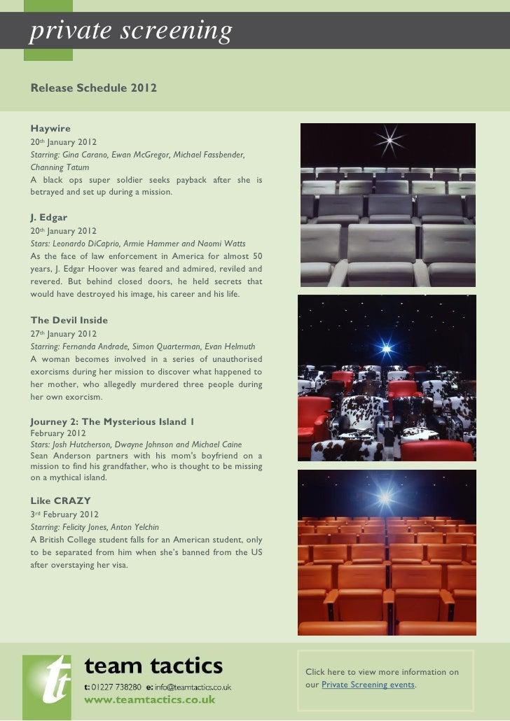 private screeningRelease Schedule 2012Haywire20th January 2012Starring: Gina Carano, Ewan McGregor, Michael Fassbender,Cha...