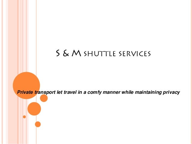 Private transport let travel in a comfy manner while maintaining privacy