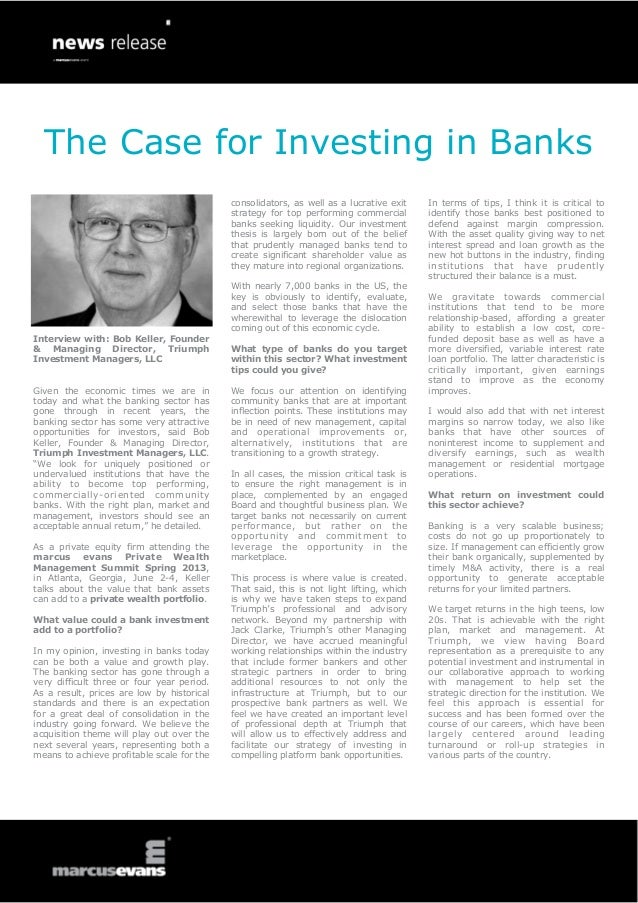 The Case for Investing in Banks                                            consolidators, as well as a lucrative exit    I...