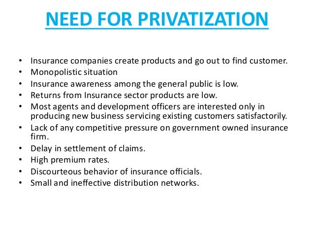disadvantages of privatization in insurance sector 79 chapter-iii impact of privatisation, liberalisation and globalisation on public sector in india privatization is a fuzzy concept it covers a wide range of ideas.