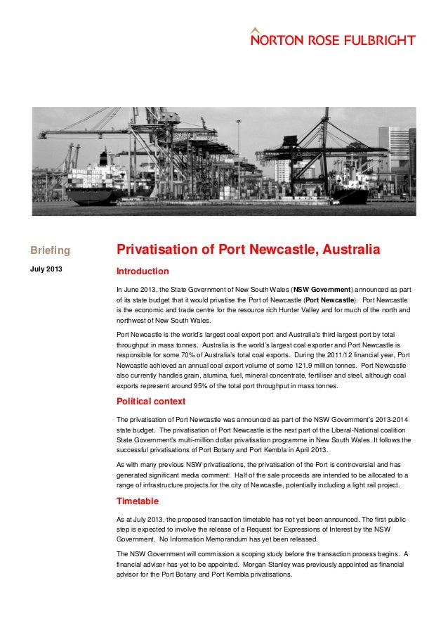 Privatisation of Port Newcastle, Australia Introduction In June 2013, the State Government of New South Wales (NSW Governm...