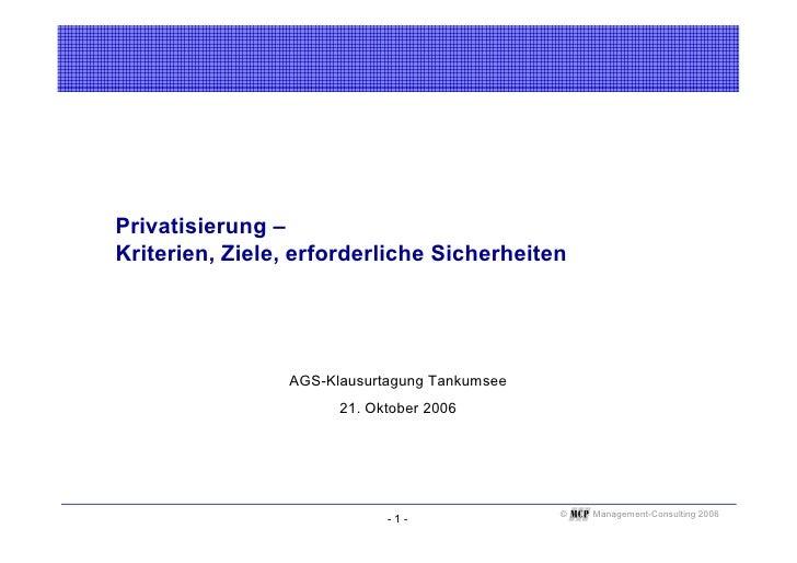 Privatisierung – Kriterien, Ziele, erforderliche Sicherheiten                     AGS-Klausurtagung Tankumsee             ...