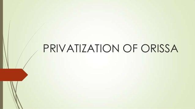 Privatization of orissa