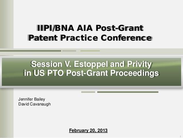 Session V. Estoppel and Privity in US PTO Post-Grant Proceedings