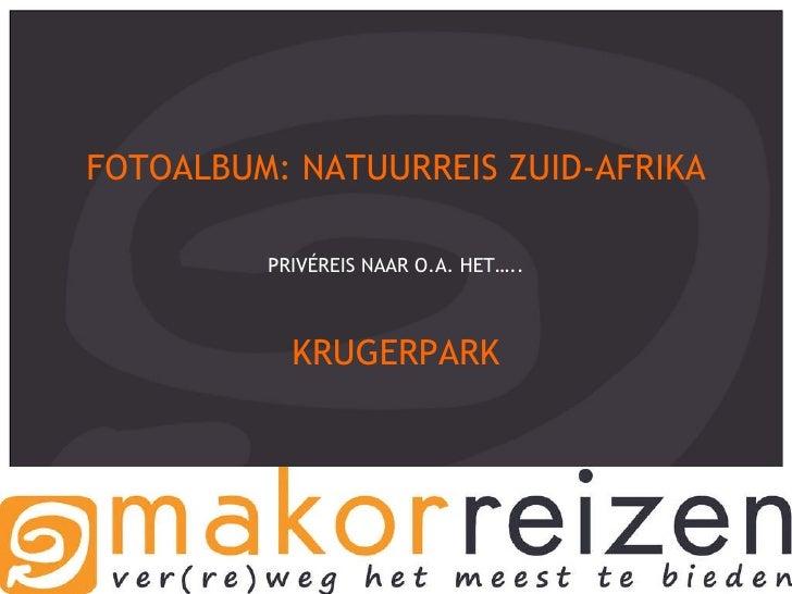FOTOALBUM: NATUURREIS ZUID-AFRIKA PRIVÉREIS NAAR O.A. HET….. KRUGERPARK