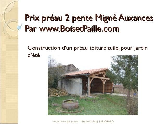 Prix préau 2 pente Migné AuxancesPrix préau 2 pente Migné Auxances Par www.BoisetPaille.comPar www.BoisetPaille.com Constr...