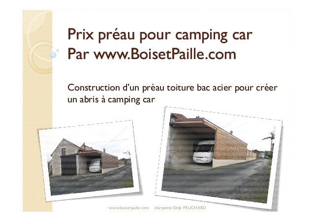Prix préau pour camping car Par www.BoisetPaille.com Construction d'un préau toiture bac acier pour créer un abris à campi...