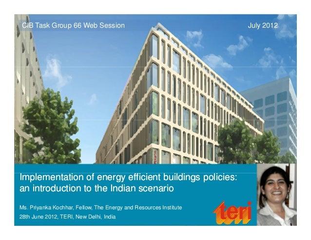 CIB TG66 India Webinar 20120628 Priyanka Kochhar Energy efficiency in buildings