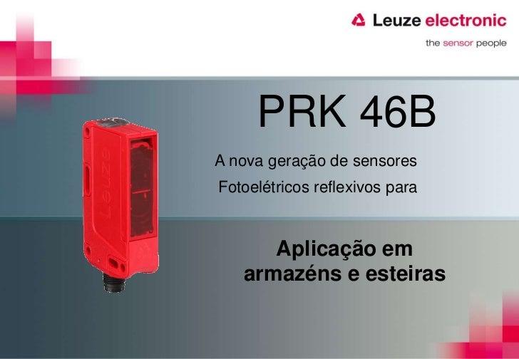 PRK 46BA nova geração de sensoresFotoelétricos reflexivos para      Aplicação em   armazéns e esteiras