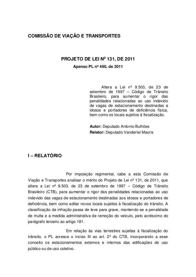 COMISSÃO DE VIAÇÃO E TRANSPORTES PROJETO DE LEI No 131, DE 2011 Apenso PL nº 460, de 2011 Altera a Lei nº 9.503, de 23 de ...