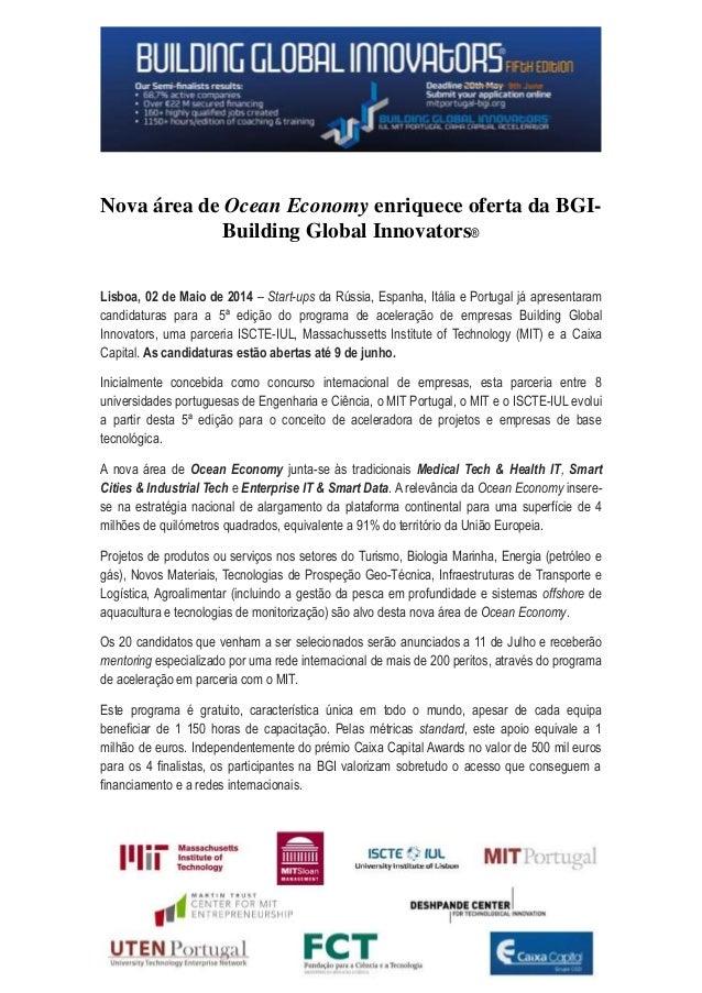 Nova área de Ocean Economy enriquece oferta da BGI- Building Global Innovators® Lisboa, 02 de Maio de 2014 – Start-ups da ...