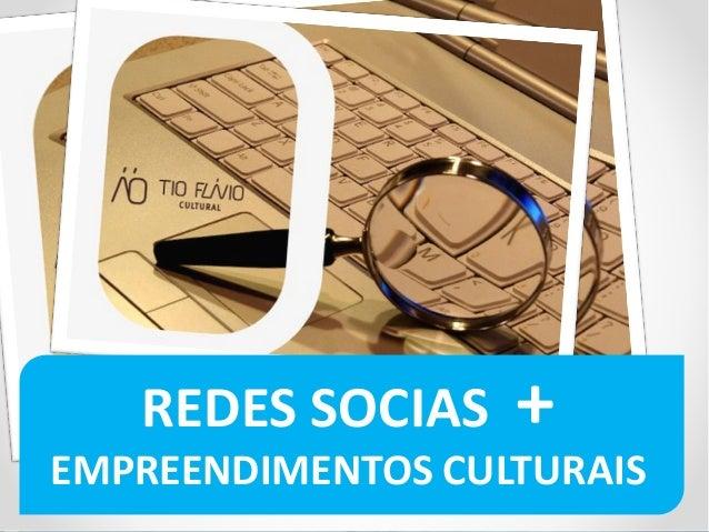 Redes Sociais + Empreendimentos Culturais - Pri Loredo
