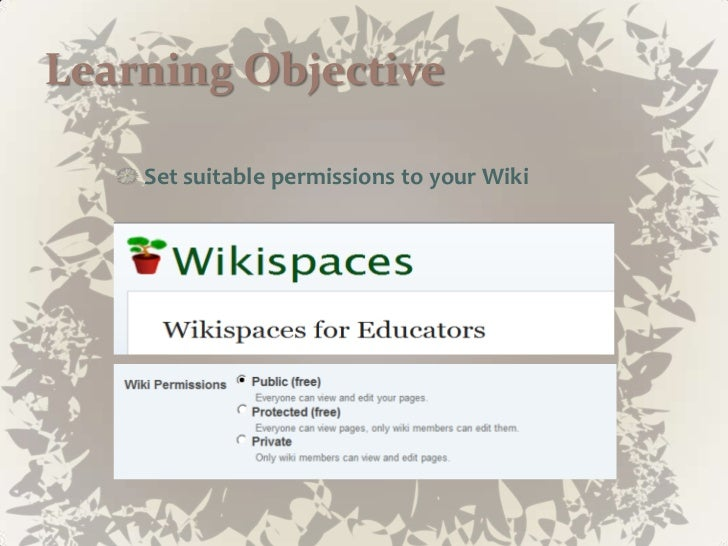 Learning Objective<br />Set suitable permissions to your Wiki<br />