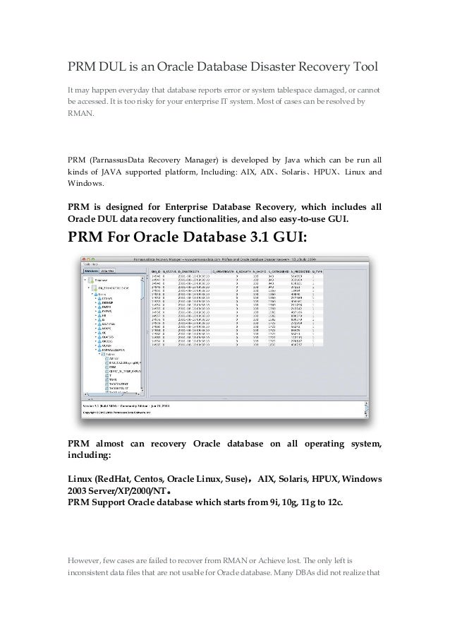 PRM DUL is an Oracle Database Disaster Recovery Tool It may happen everyday that database reports error or system tablespa...