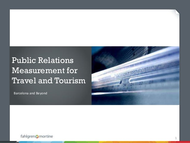 Public RelationsMeasurement forTravel and TourismBarcelona and Beyond                       1