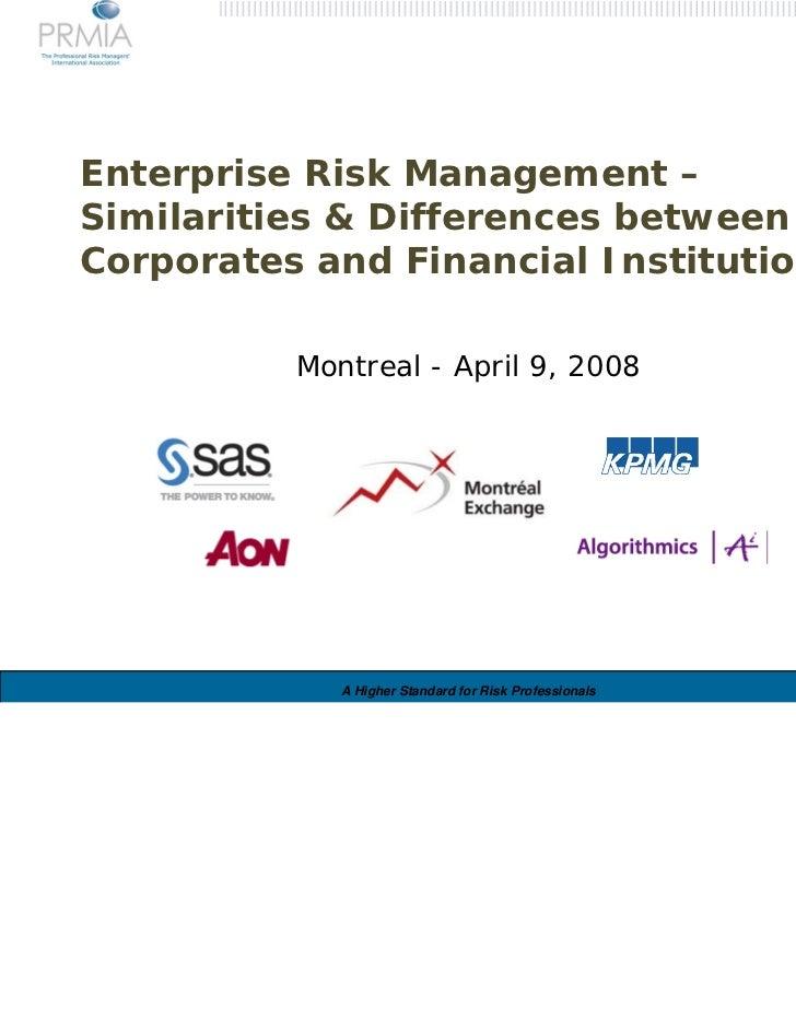Enterprise Risk Management –Similarities & Differences betweenCorporates and Financial Institutions          Montreal - Ap...