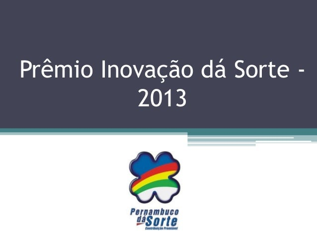 Prêmio Inovação dá Sorte 2013