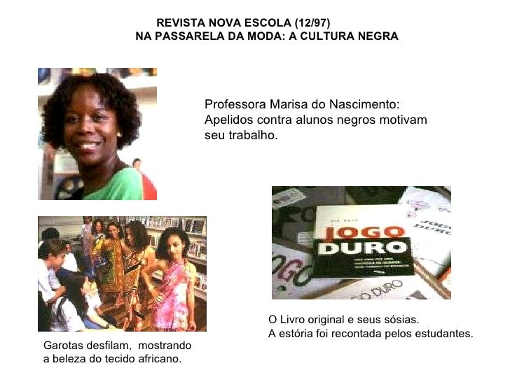 REVISTA NOVA ESCOLA (12/97)  NA PASSARELA DA MODA: A CULTURA NEGRA O Livro original e seus sósias.  A estória foi recontad...