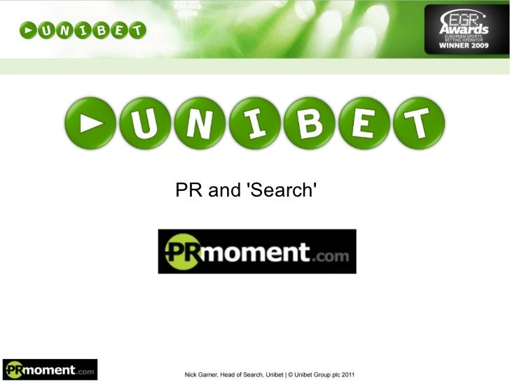 PR and 'Search' © Unibet Group plc 2011