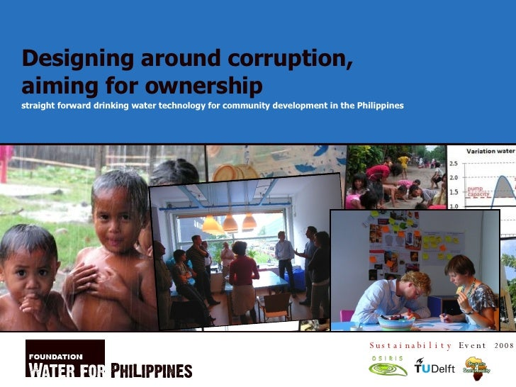 Designing around corruption,  aiming for ownership <ul><ul><li>straight forward drinking water technology for community de...