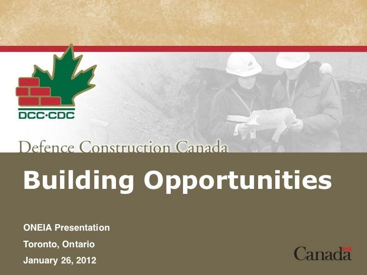 Building OpportunitiesONEIA PresentationToronto, OntarioJanuary 26, 2012
