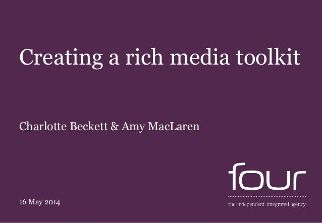 Creating a rich media toolkit. CharityComms PR Network. 16 May 2014.