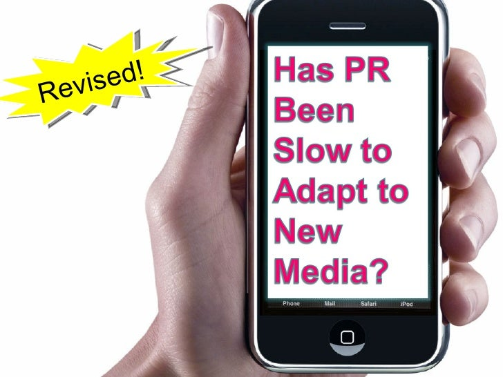 Updated - Has PR Been Slow to Adapt to New Media?