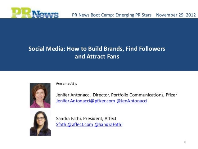 PR News Boot Camp: Emerging PR Stars November 29, 2012Social Media: How to Build Brands, Find Followers                and...