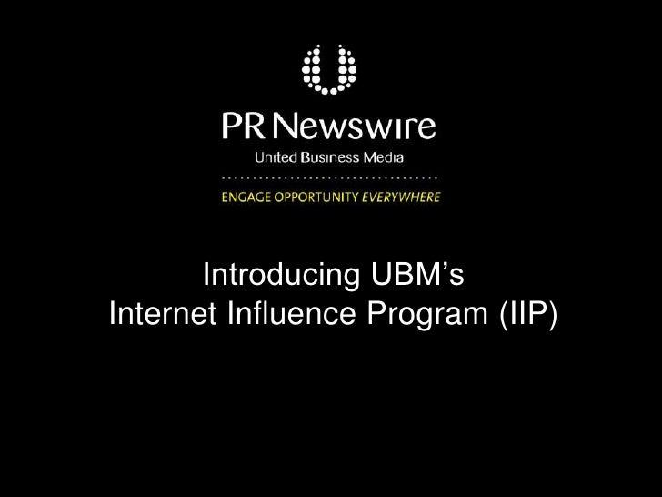 Introducing UBM'sInternet Influence Program (IIP)