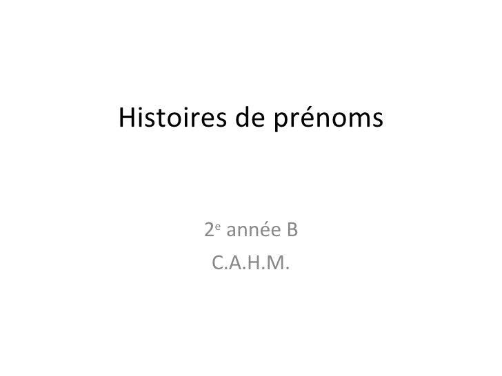 Histoires de prénoms 2 e  année B C.A.H.M.