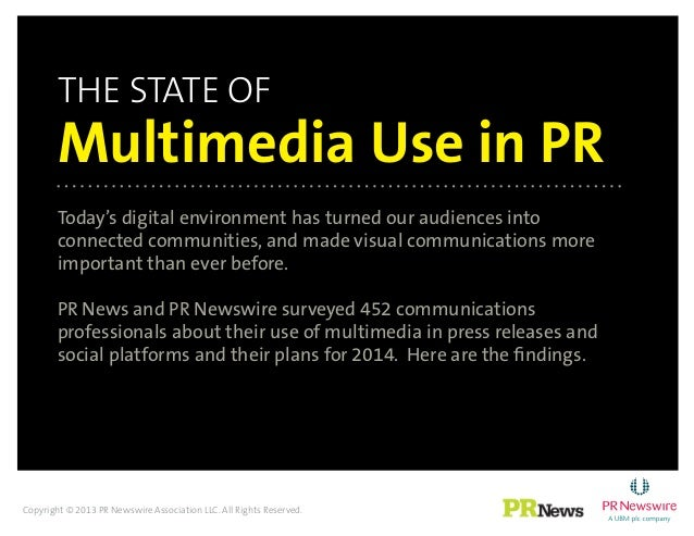 the state of Multimedia Use in PR Today's digital environment has turned our audiences into connected communities, and mad...